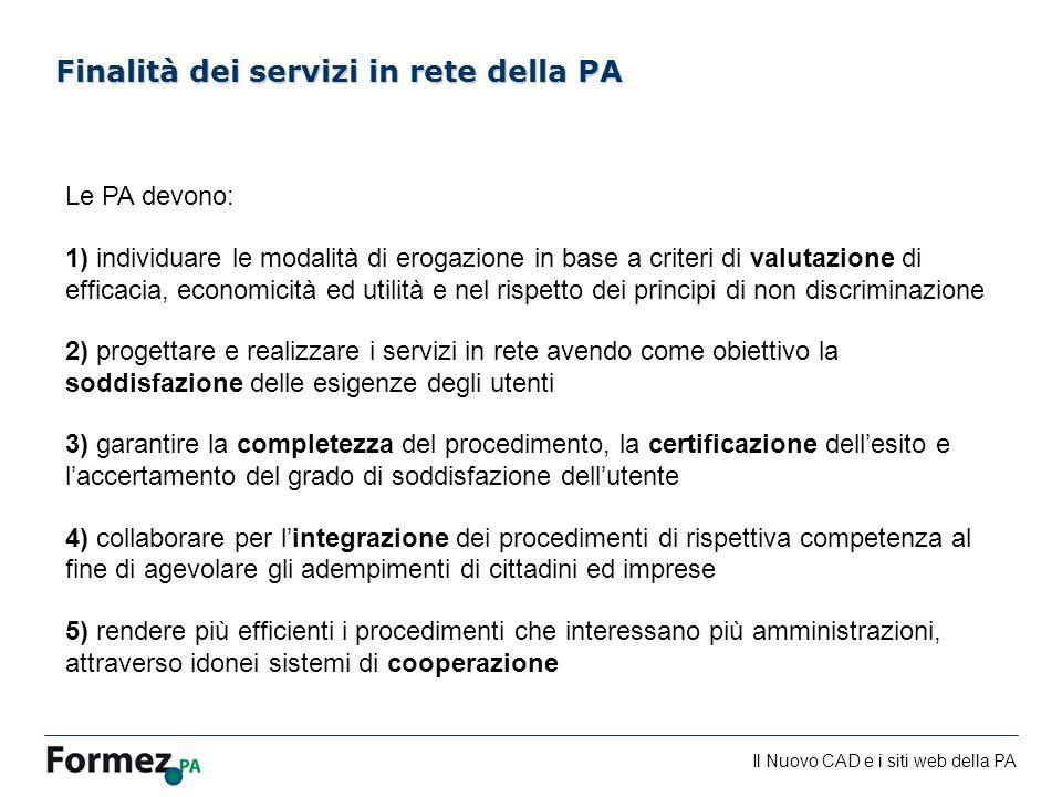 Il Nuovo CAD e i siti web della PA /100 Finalità dei servizi in rete della PA Le PA devono: 1) individuare le modalità di erogazione in base a criteri