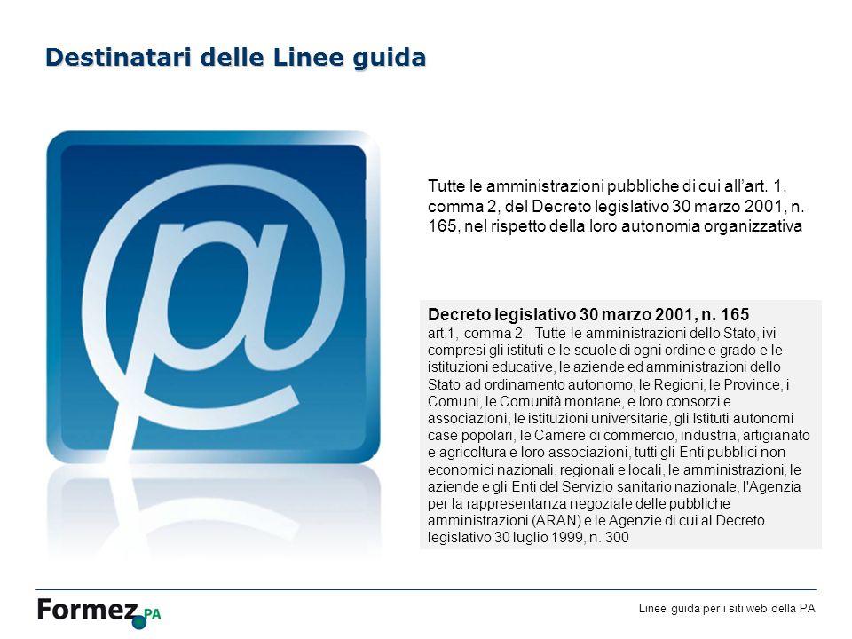Linee guida per i siti web della PA /100 Destinatari delle Linee guida Decreto legislativo 30 marzo 2001, n.