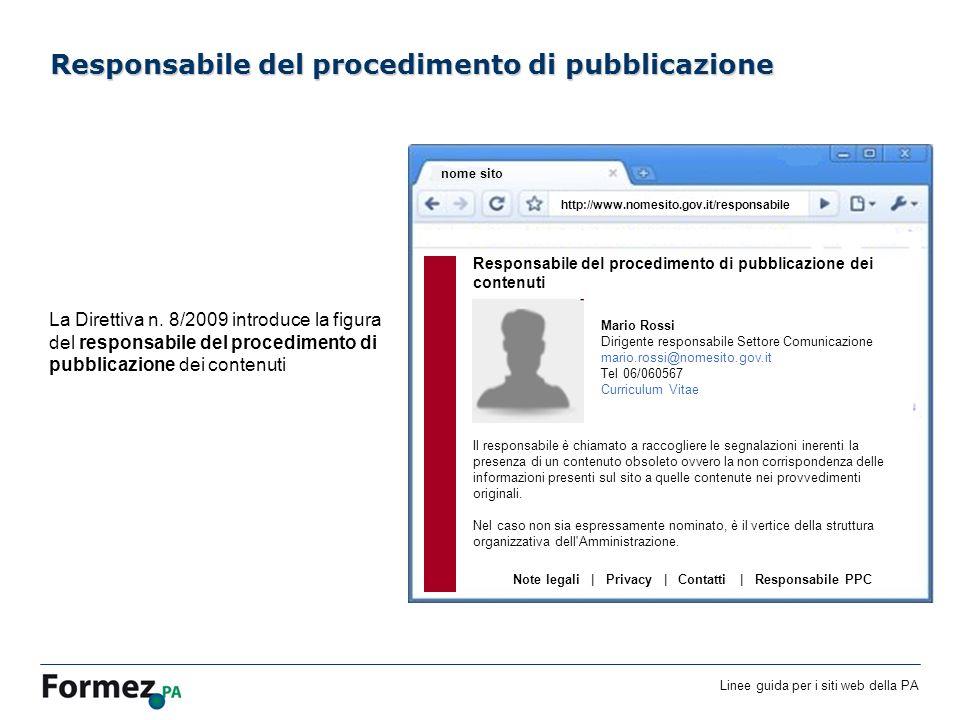 Linee guida per i siti web della PA /100 Responsabile del procedimento di pubblicazione La Direttiva n.