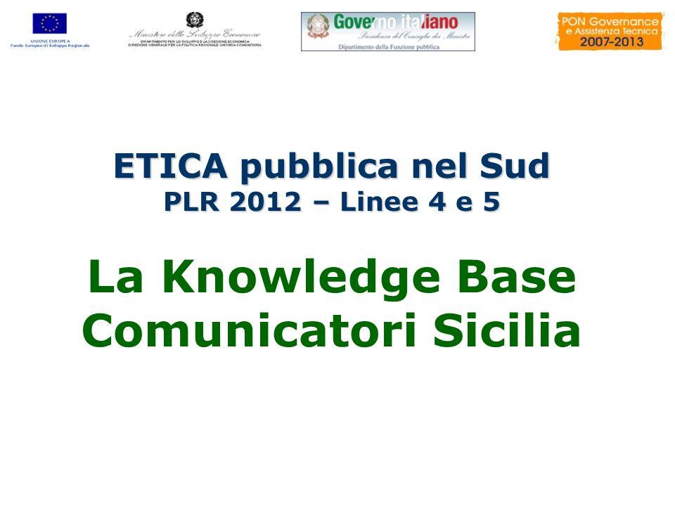La Knowledge Base Comunicatori Sicilia ETICA pubblica nel Sud PLR 2012 – Linee 4 e 5