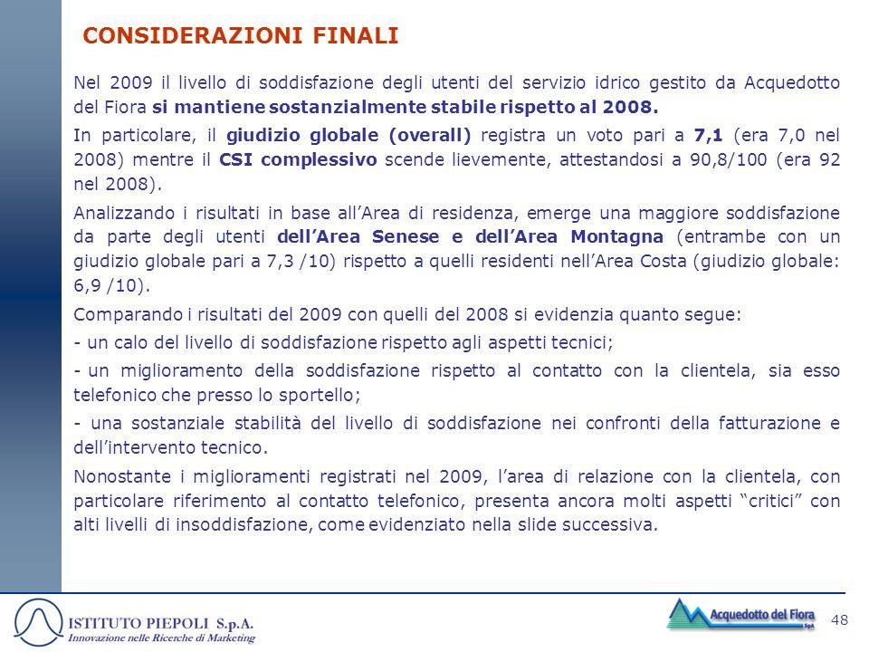 48 CONSIDERAZIONI FINALI Nel 2009 il livello di soddisfazione degli utenti del servizio idrico gestito da Acquedotto del Fiora si mantiene sostanzialm