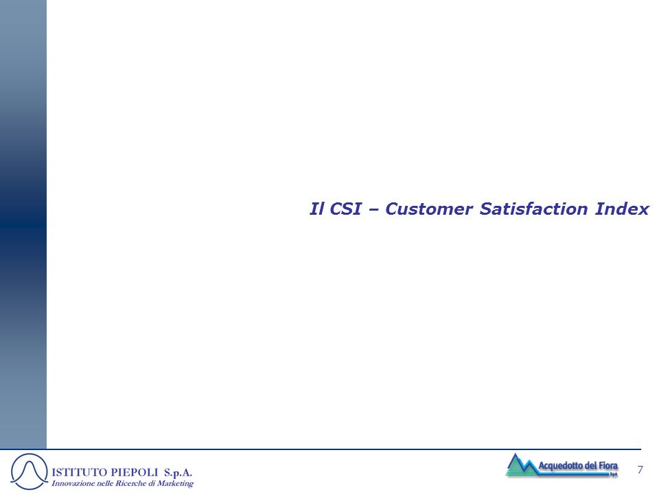 8 PREMESSA - LA COSTRUZIONE DELLINDICE/1 IL CSI – CUSTOMER SATISFACTION INDEX La soddisfazione complessiva dei clienti è rappresentata in modo sintetico dal CSI.