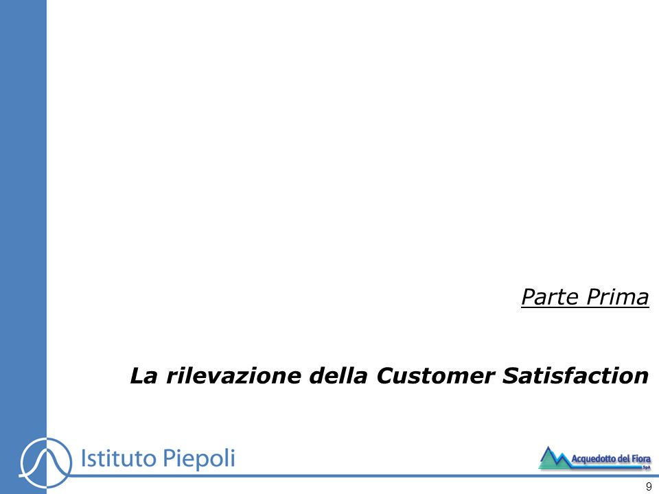 Parte Prima La rilevazione della Customer Satisfaction 9