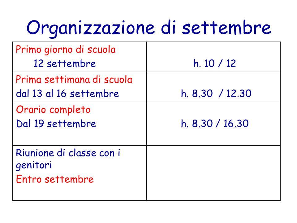 Organizzazione di settembre Primo giorno di scuola 12 settembre h.