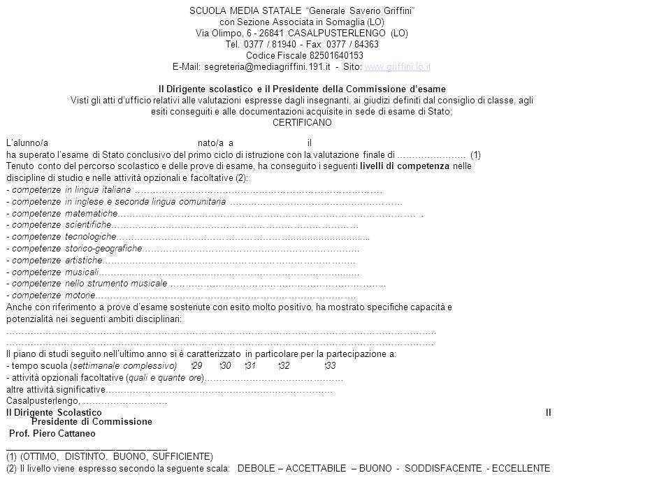 SCUOLA MEDIA STATALE Generale Saverio Griffini con Sezione Associata in Somaglia (LO) Via Olimpo, 6 - 26841 CASALPUSTERLENGO (LO) Tel.