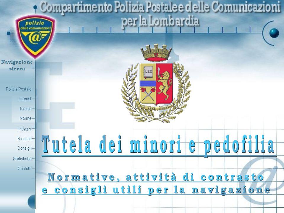 Polizia Postale Internet Insidie Contatti Norme Indagini Risultati Consigli Statistiche Navigazionesicura La Legge n° 269/1998 La Legge n° 269/1998 Art.