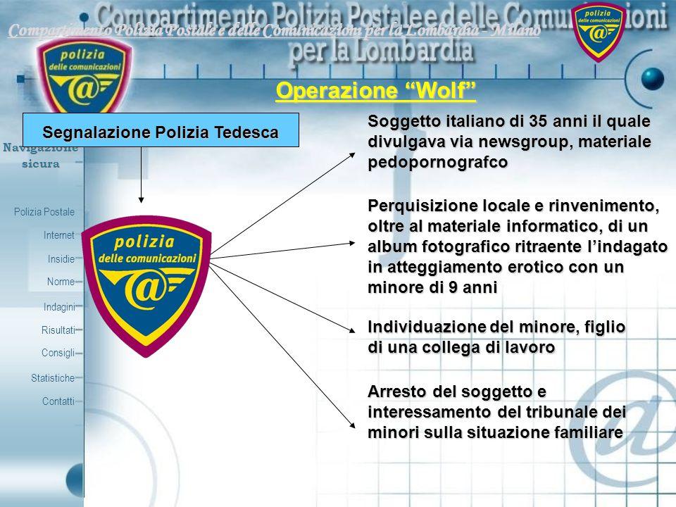 Polizia Postale Internet Insidie Contatti Norme Indagini Risultati Consigli Statistiche Navigazionesicura Operazione Wolf Segnalazione Polizia Tedesca