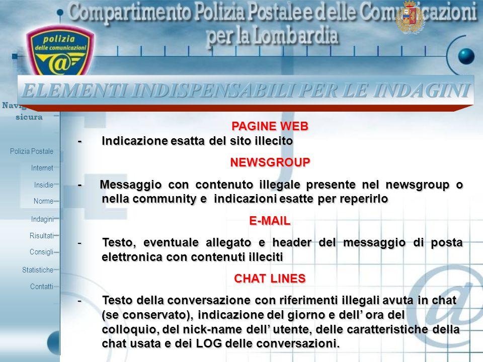 Polizia Postale Internet Insidie Contatti Norme Indagini Risultati Consigli Statistiche Navigazionesicura PAGINE WEB - Indicazione esatta del sito ill