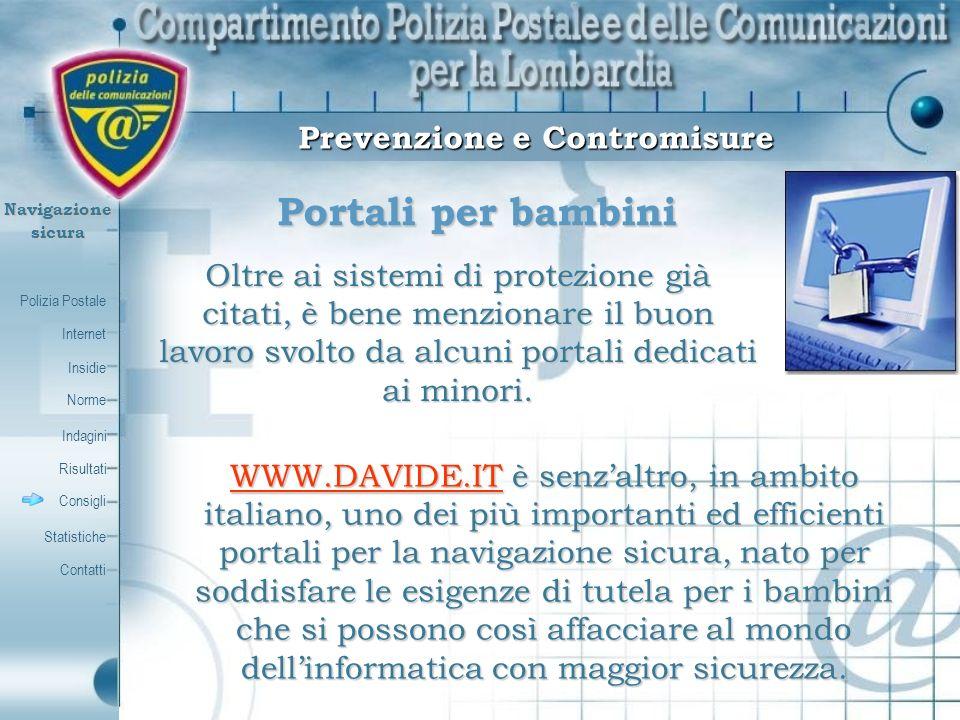 Polizia Postale Internet Insidie Contatti Norme Indagini Risultati Consigli Statistiche Navigazionesicura Portali per bambini Prevenzione e Contromisu