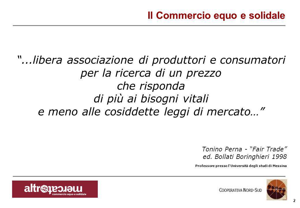 Consorzio Ctm altromercato info@altromercato.it www.altromercato.it 2 Il Commercio equo e solidale...libera associazione di produttori e consumatori p