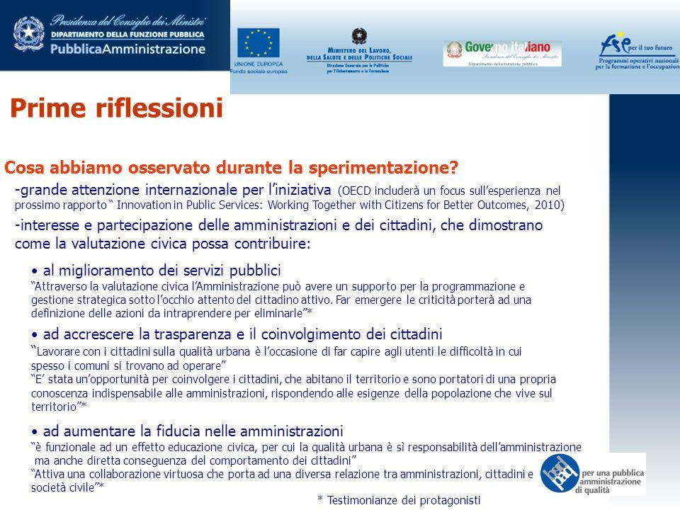 Prime riflessioni Cosa abbiamo osservato durante la sperimentazione? -grande attenzione internazionale per liniziativa (OECD includerà un focus sulles