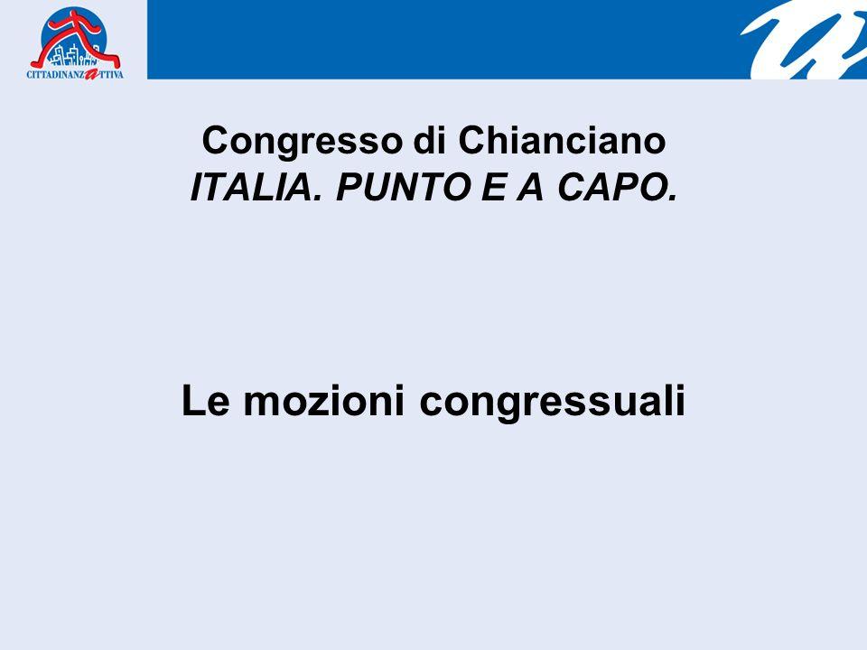 Congresso di Chianciano ITALIA. PUNTO E A CAPO. Le mozioni congressuali