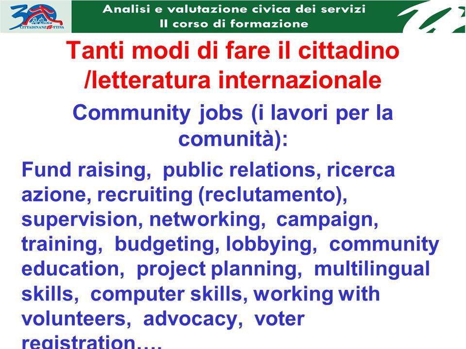 Tanti modi di fare il cittadino /letteratura internazionale Community jobs (i lavori per la comunità): Fund raising, public relations, ricerca azione,