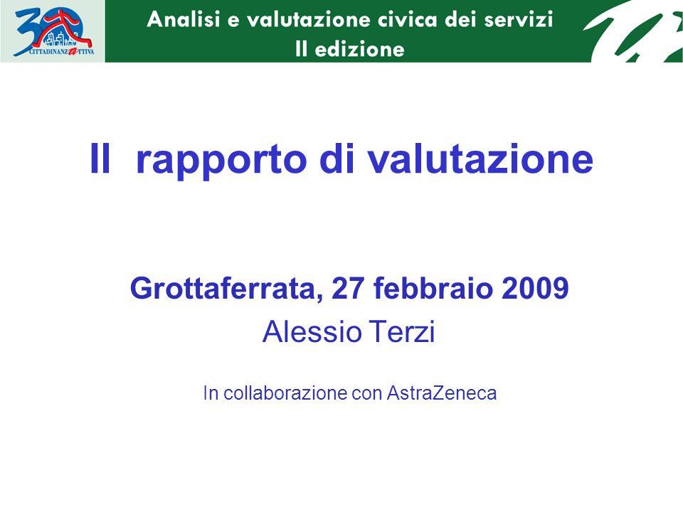 Il rapporto di valutazione Grottaferrata, 27 febbraio 2009 Alessio Terzi In collaborazione con AstraZeneca