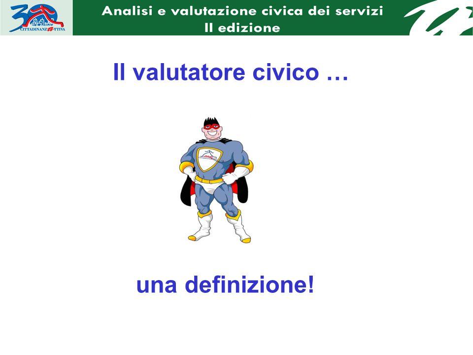 una definizione! Il valutatore civico …