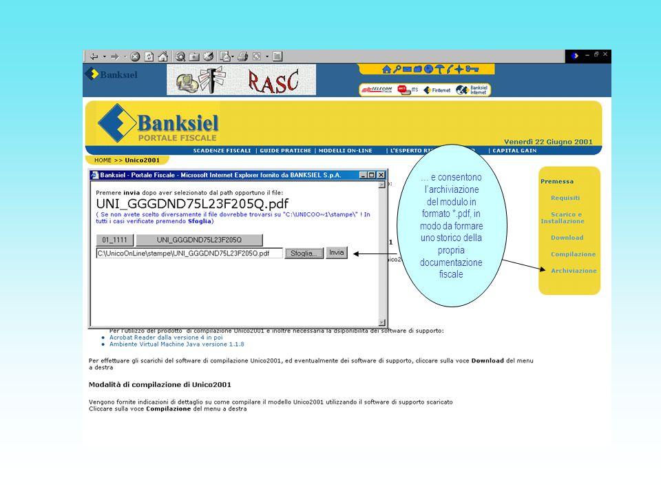 … e consentono larchiviazione del modulo in formato *.pdf, in modo da formare uno storico della propria documentazione fiscale