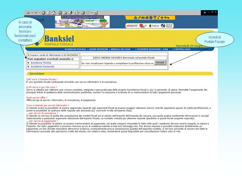 Accedi al Portale Fiscale In caso di anomalia tecnica o funzionale puoi contattarci
