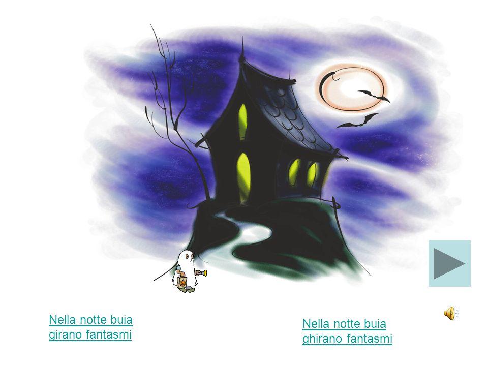 Nella notte buia girano fantasmi Nella notte buia ghirano fantasmi