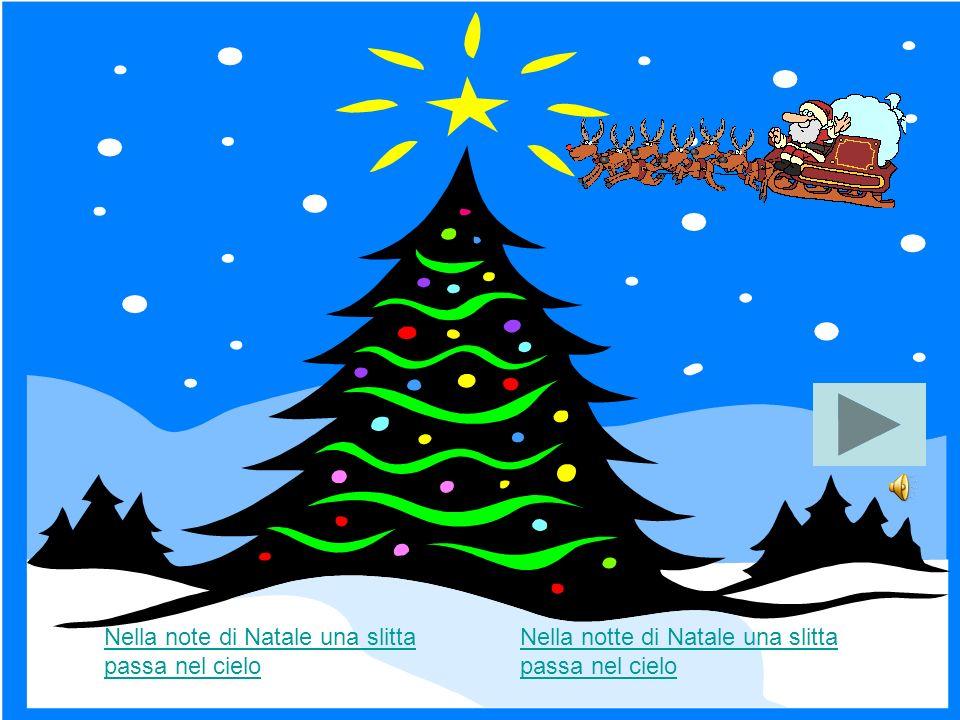 Nella note di Natale una slitta passa nel cielo Nella notte di Natale una slitta passa nel cielo