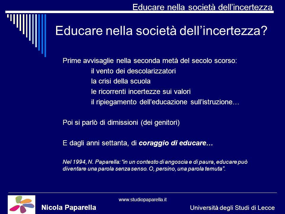 Educare nella società dellincertezza www.studiopaparella.it Educare nella società dellincertezza.