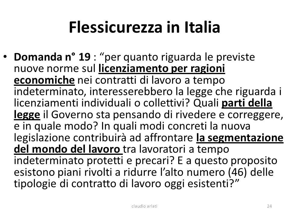 Flessicurezza in Italia Domanda n° 19 : per quanto riguarda le previste nuove norme sul licenziamento per ragioni economiche nei contratti di lavoro a