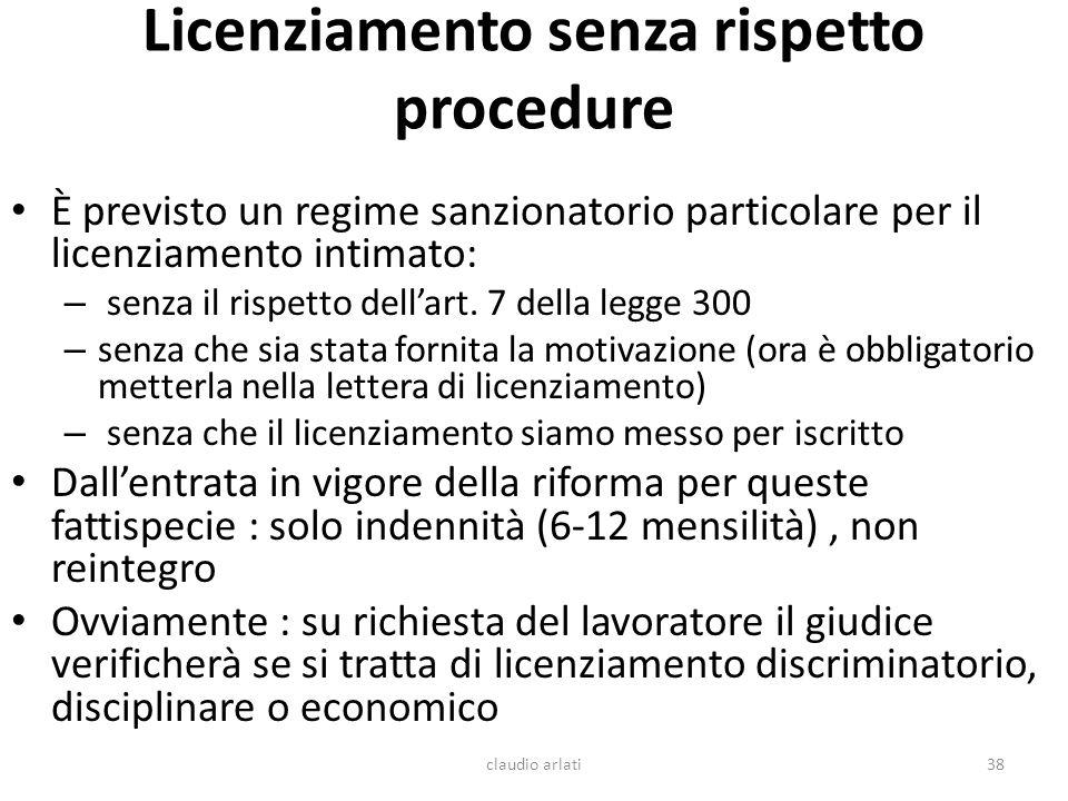 Licenziamento senza rispetto procedure È previsto un regime sanzionatorio particolare per il licenziamento intimato: – senza il rispetto dellart. 7 de