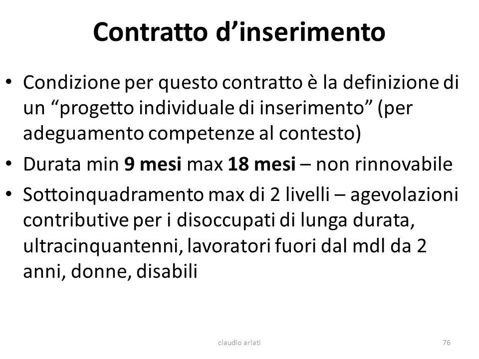 Contratto dinserimento Condizione per questo contratto è la definizione di un progetto individuale di inserimento (per adeguamento competenze al conte