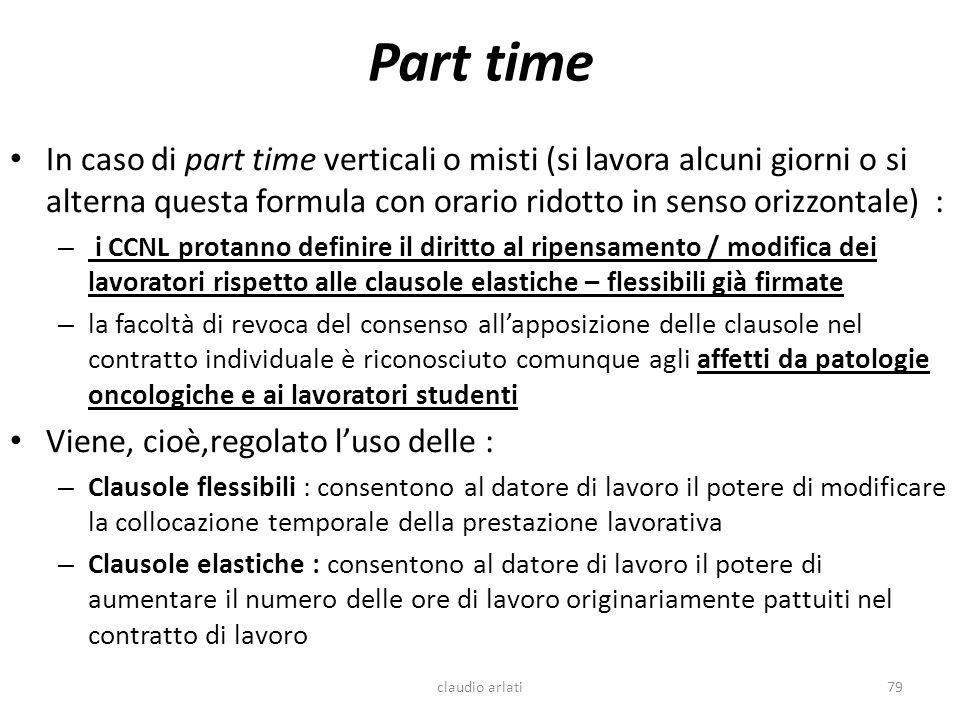 Part time In caso di part time verticali o misti (si lavora alcuni giorni o si alterna questa formula con orario ridotto in senso orizzontale) : – i C