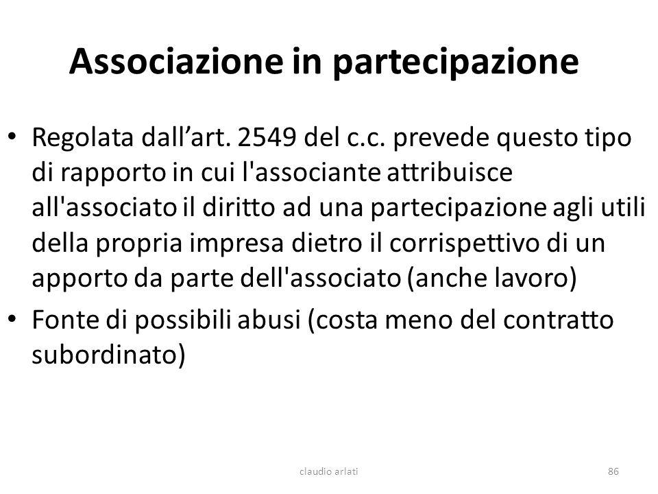 Associazione in partecipazione Regolata dallart. 2549 del c.c. prevede questo tipo di rapporto in cui l'associante attribuisce all'associato il diritt