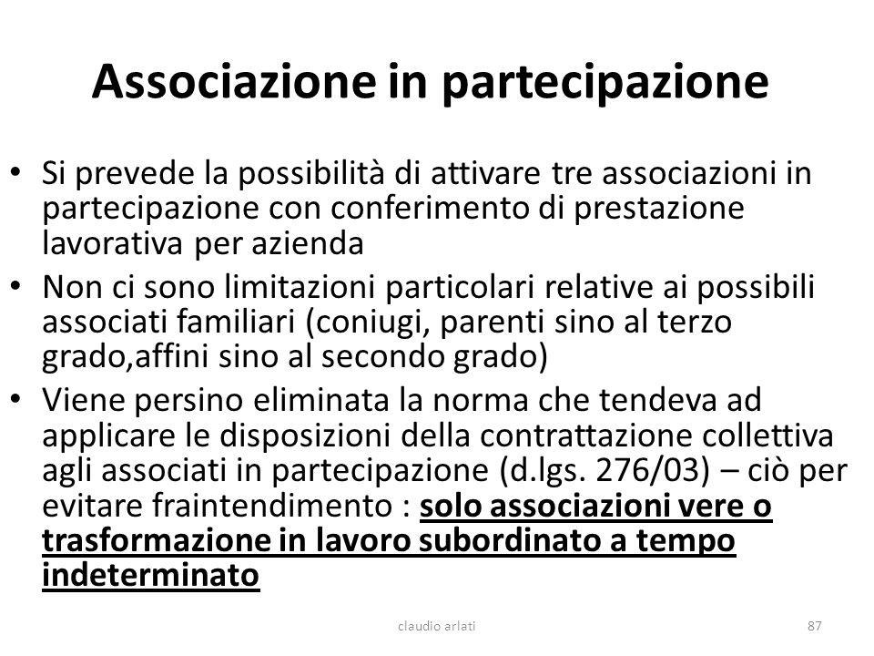 Associazione in partecipazione Si prevede la possibilità di attivare tre associazioni in partecipazione con conferimento di prestazione lavorativa per