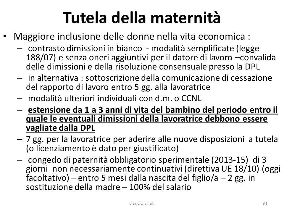 Tutela della maternità Maggiore inclusione delle donne nella vita economica : – contrasto dimissioni in bianco - modalità semplificate (legge 188/07)