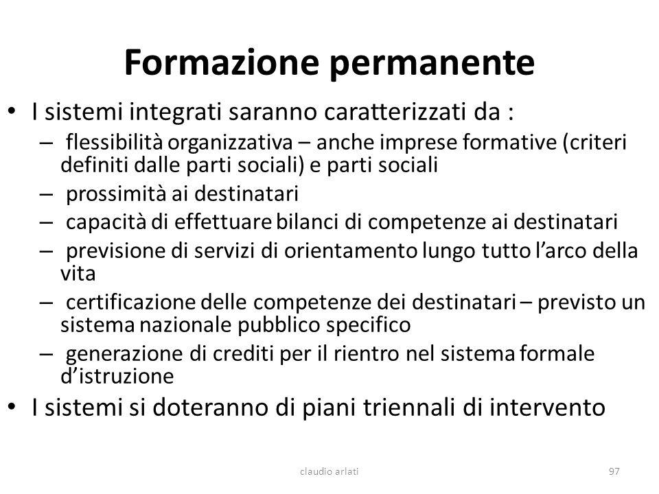 Formazione permanente I sistemi integrati saranno caratterizzati da : – flessibilità organizzativa – anche imprese formative (criteri definiti dalle p