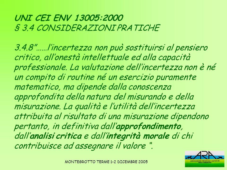UNI CEI ENV 13005:2000 § 3.4 CONSIDERAZIONI PRATICHE 3.4.8……lincertezza non può sostituirsi al pensiero critico, allonestà intellettuale ed alla capac