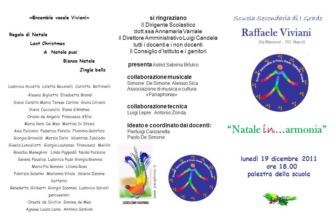 Raffaele Viviani Via Manzoni, 193 Napoli Scuola Secondaria di I Grado lunedì 19 dicembre 2011 ore 18.00 palestra della scuola si ringraziano Il Dirige