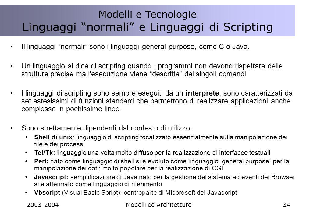 2003-2004Modelli ed Architetture34 Il linguaggi normali sono i linguaggi general purpose, come C o Java.