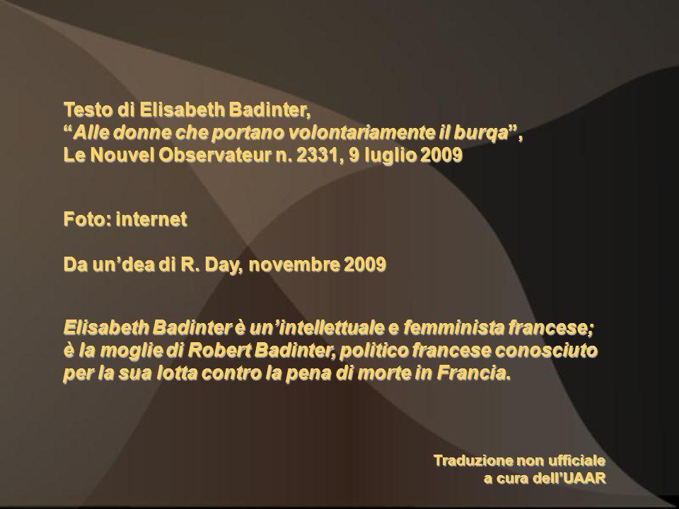 Testo di Elisabeth Badinter,Alle donne che portano volontariamente il burqa, Le Nouvel Observateur n.