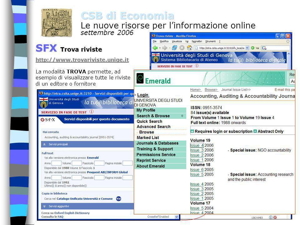 7 CSB di Economia Le nuove risorse per linformazione online settembre 2006 SFX Trova riviste http://www.trovariviste.unige.it La ricerca per categoria