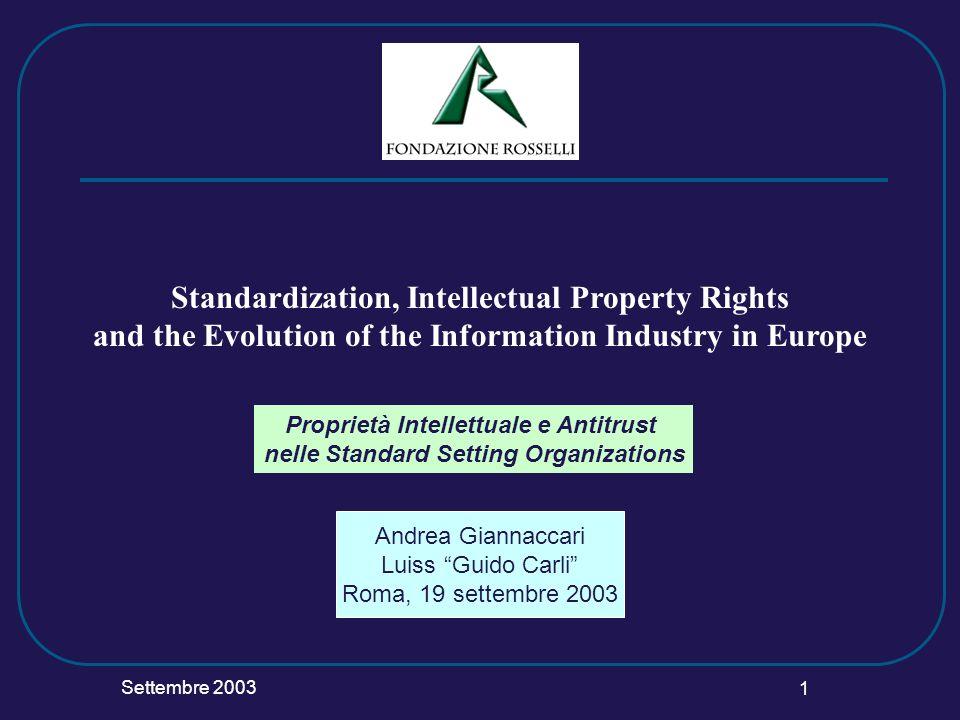 Settembre 2003 2 Struttura della presentazione 1.La standardizzazione: le attuali tendenze 2.