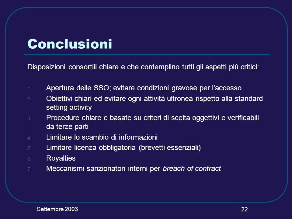 Settembre 2003 22 Conclusioni Disposizioni consortili chiare e che contemplino tutti gli aspetti più critici: 1. Apertura delle SSO; evitare condizion