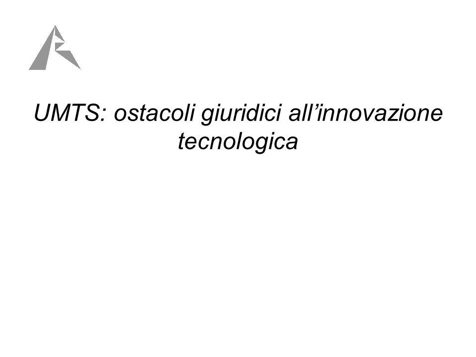 UMTS: ostacoli giuridici allinnovazione tecnologica