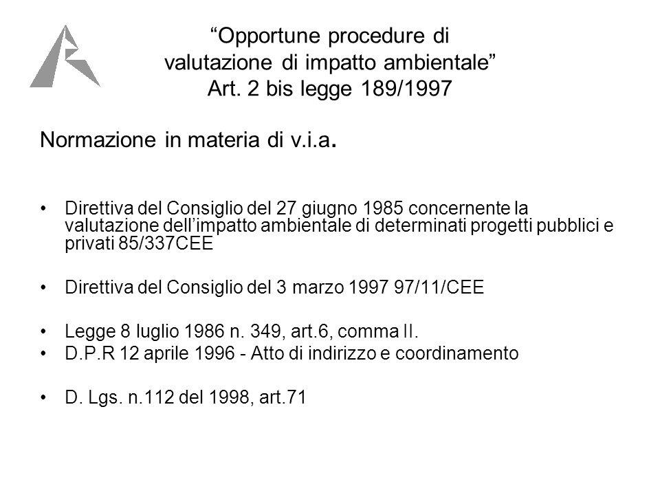 Opportune procedure di valutazione di impatto ambientale Art.
