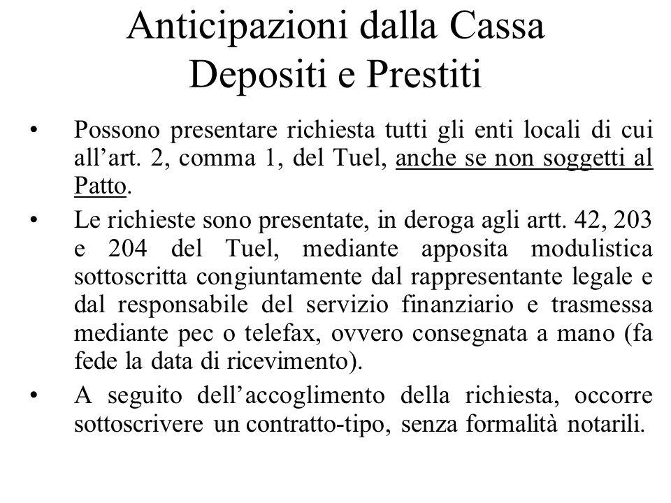 Anticipazioni dalla Cassa Depositi e Prestiti Possono presentare richiesta tutti gli enti locali di cui allart. 2, comma 1, del Tuel, anche se non sog
