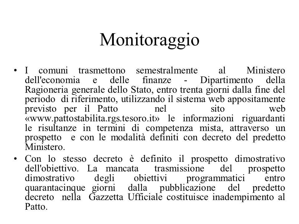 Monitoraggio I comuni trasmettono semestralmente al Ministero dell'economia e delle finanze - Dipartimento della Ragioneria generale dello Stato, entr