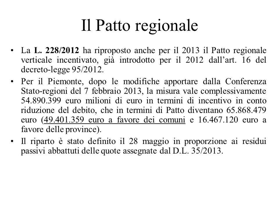 Il Patto regionale La L. 228/2012 ha riproposto anche per il 2013 il Patto regionale verticale incentivato, già introdotto per il 2012 dallart. 16 del