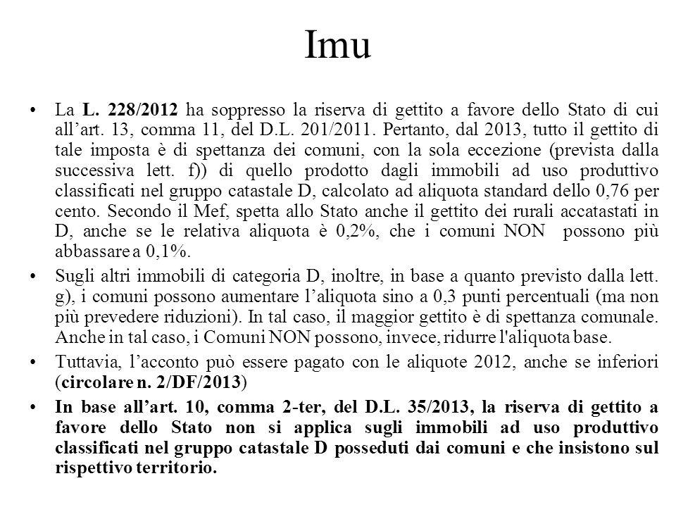 Imu La L. 228/2012 ha soppresso la riserva di gettito a favore dello Stato di cui allart. 13, comma 11, del D.L. 201/2011. Pertanto, dal 2013, tutto i