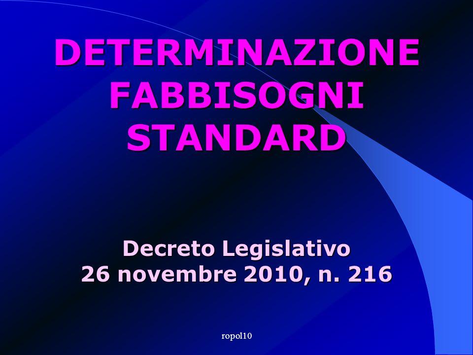 DETERMINAZIONE FABBISOGNI STANDARD Decreto Legislativo 26 novembre 2010, n. 216