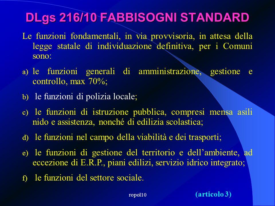 ropol10 DLgs 216/10 FABBISOGNI STANDARD (articolo 3) Le funzioni fondamentali, in via provvisoria, in attesa della legge statale di individuazione def