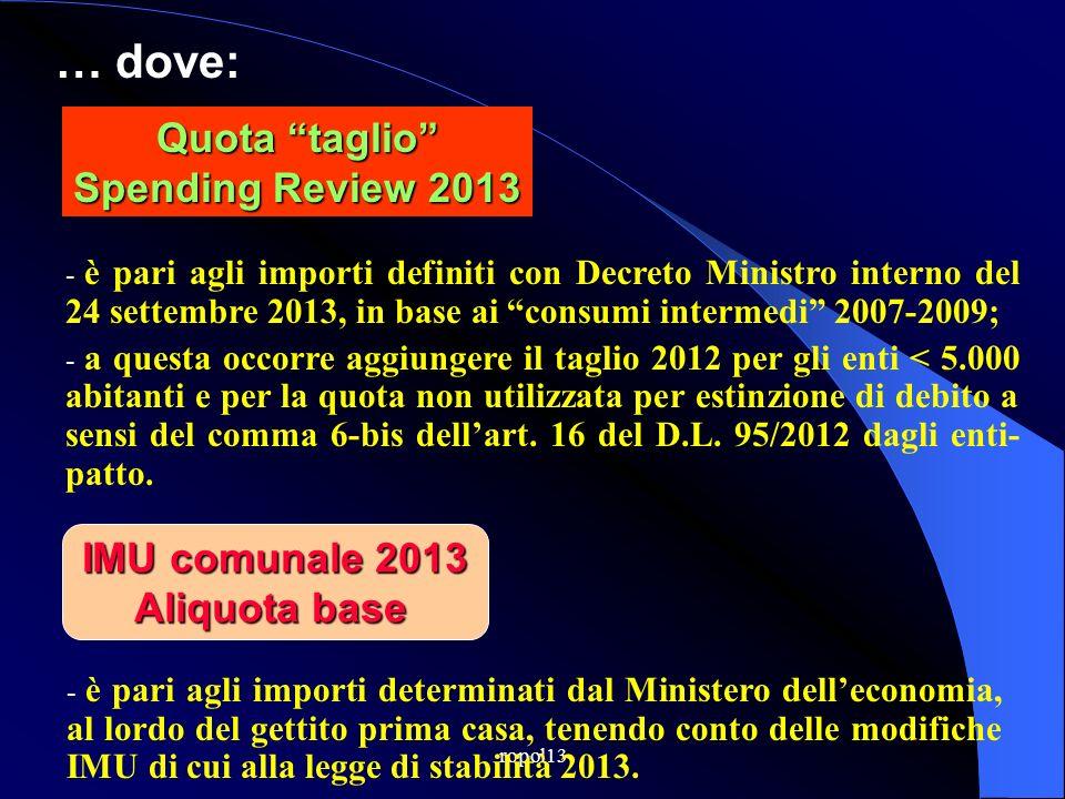 ropol13 - è pari alle risorse attribuite ai Comuni delle RSO per gli importi divulgati dal Min.interno in data 27 giugno 2013, al lordo del taglio da
