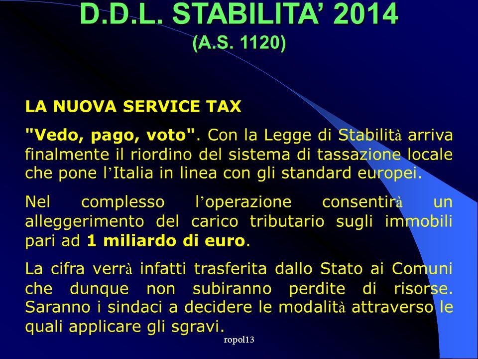 ropol13 D.D.L. STABILITA 2014 (A.S. 1120) Allentamento dei vincoli del Patto di Stabilit à per Province e Comuni Si prevede che nel Patto di Stabilit