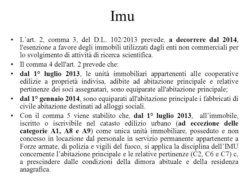 Imu Lart. 2, comma 3, del D.L. 102/2013 prevede, a decorrere dal 2014, l'esenzione a favore degli immobili utilizzati dagli enti non commerciali per l